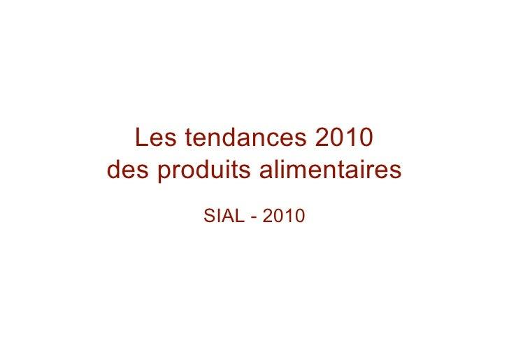 Les tendances 2010 des produits alimentaires         SIAL - 2010