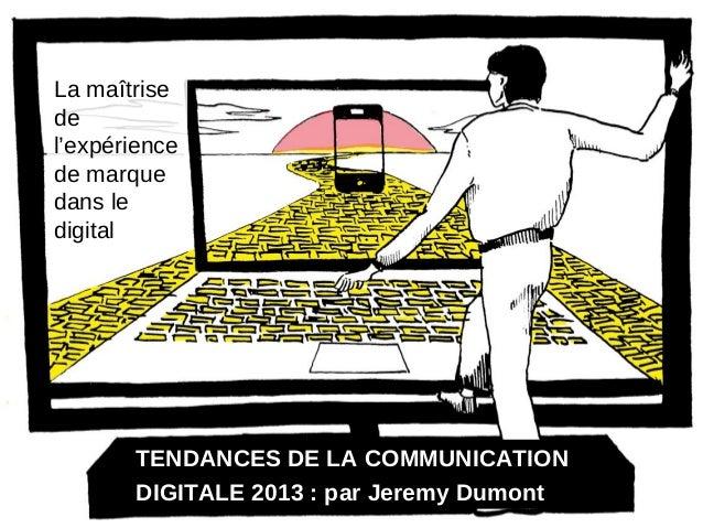 Quelle strategie pour maîtriser l'expérience de marque dans le digital de la TV a facebook en passant par le mobile. Par jeremy dumont