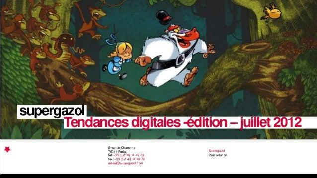Présentation5 rue de Charonne75011 Paristel: +33 (0)1 43 14 47 79fax: +33 (0)1 43 14 49 79diesel@supergazol.comSupergazols...