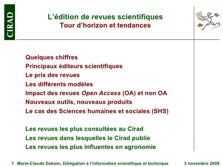 L'édition de revues scientifiques Tour d'horizon et tendances <ul><li>Quelques chiffres </li></ul><ul><li>Principaux édite...
