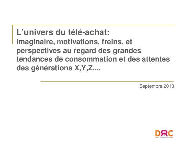 L'univers du télé-achat: Imaginaire, motivations, freins, et perspectives au regard des grandes tendances de consommation ...