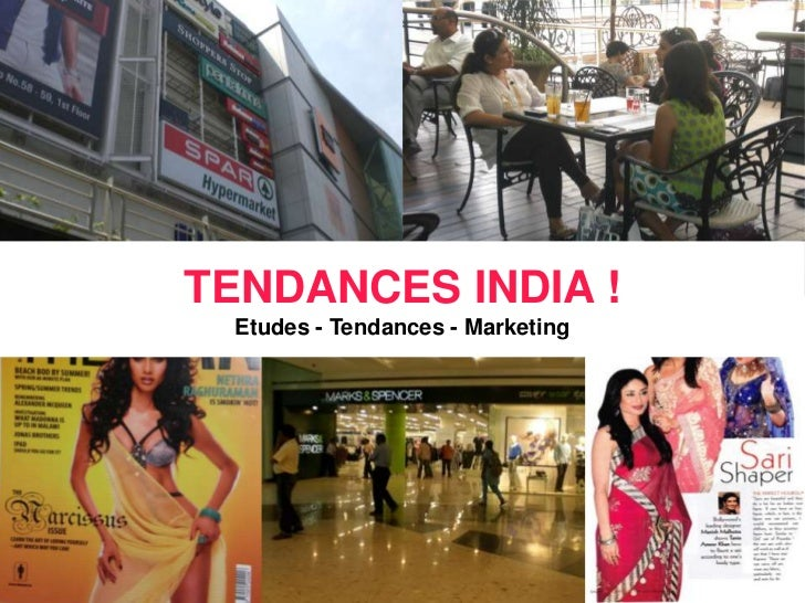 TENDANCES INDIA ! Etudes - Tendances - Marketing <br />