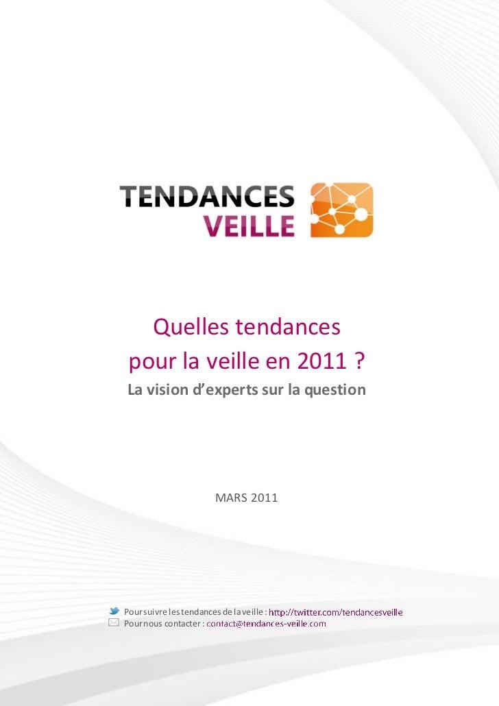 Quelles tendances pour la veille en 2011 ? La vision d'experts sur la question                         MARS 2011Pour suivr...