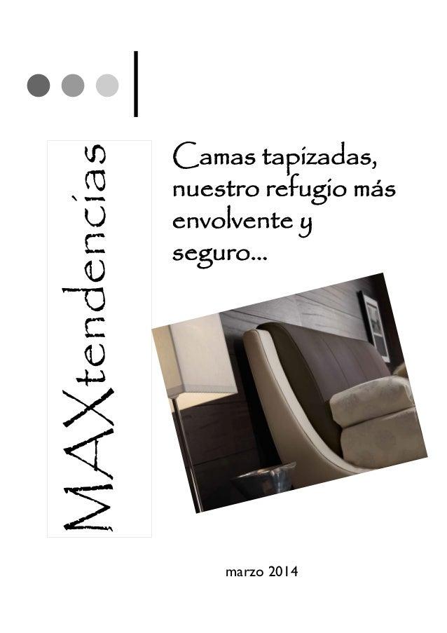 Camas tapizadas, nuestro refugio más envolvente y seguro... MAXtendencias marzo 2014