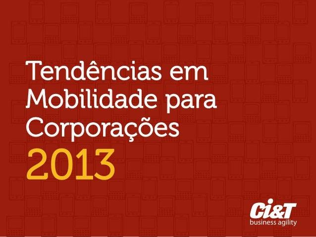 Tendências emMobilidade para                              Corporações                              2013