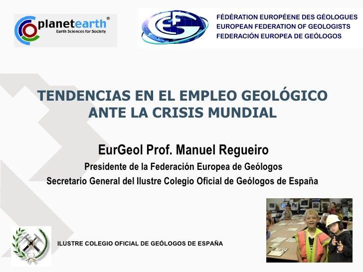 TENDENCIAS EN EL EMPLEO GEOLÓGICO ANTE LA CRISIS MUNDIAL