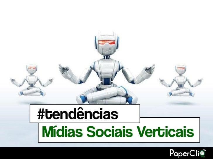 #tendências Mídias Sociais Verticais