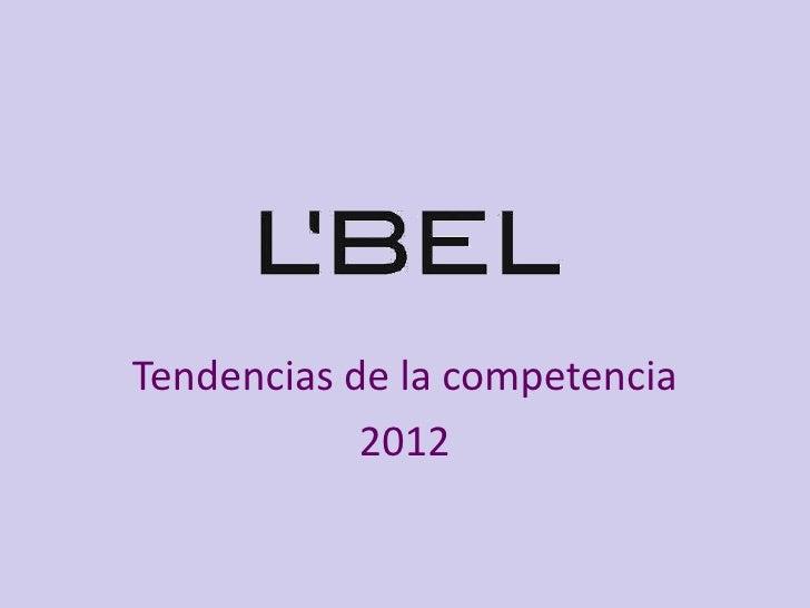 Tendencias de la competencia            2012