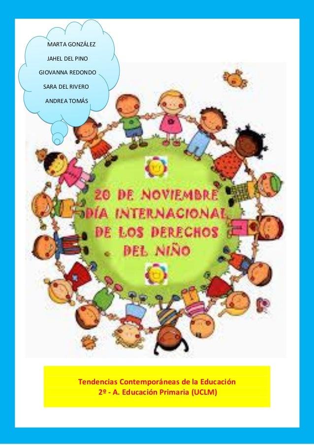 ¡ Tendencias Contemporáneas de la Educación 2º - A. Educación Primaria (UCLM) MARTA GONZÁLEZ JAHEL DEL PINO GIOVANNA REDON...