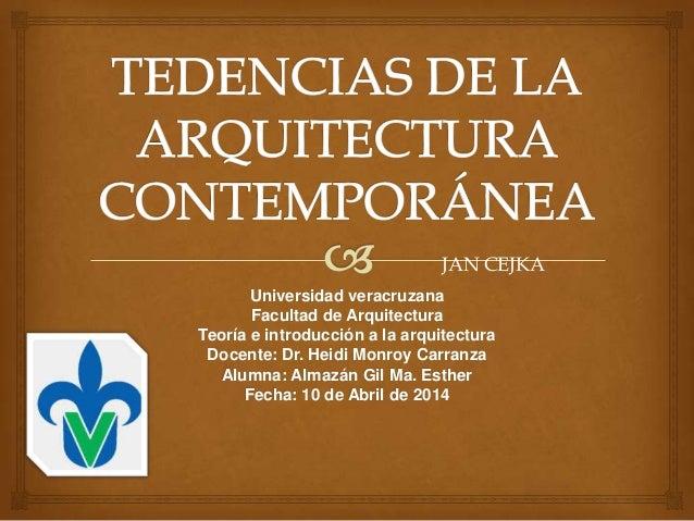 Universidad veracruzana Facultad de Arquitectura Teoría e introducción a la arquitectura Docente: Dr. Heidi Monroy Carranz...