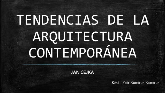Tendencias de la Arquitectura Contemporánea by Jan Cekja