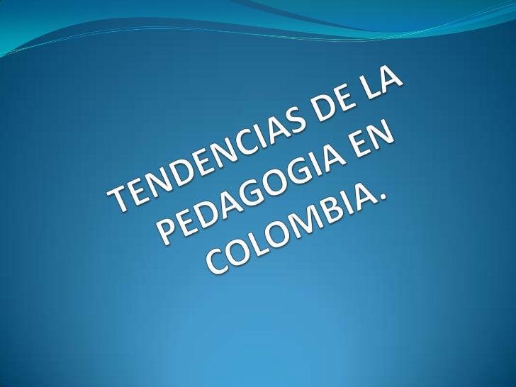 Tendencias  pedagogicas en Colombia