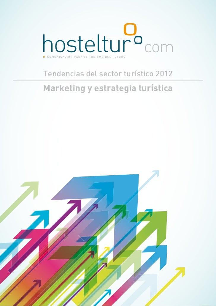 Tendencias del sector turístico 2012Marketing y estrategia turística