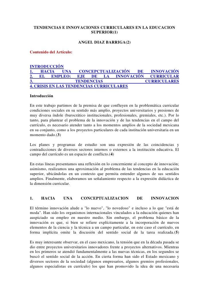 TENDENCIAS E INNOVACIONES CURRICULARES EN LA EDUCACION SUPERIOR(1)<br />ANGEL DIAZ BARRIGA(2)<br />Contenido del Artículo:...