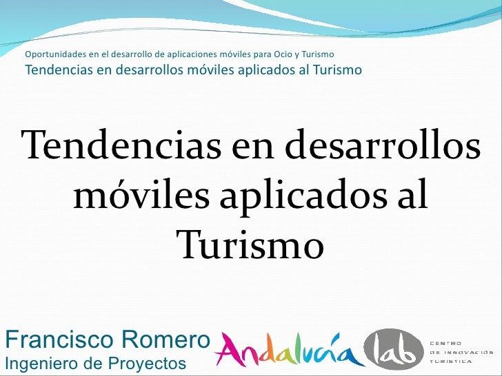 Tendencias en desarrollos moviles aplicados al turismo. Francisco Romero para Novasoft
