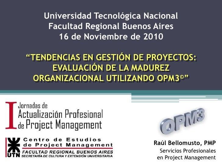 """Universidad Tecnológica NacionalFacultad Regional Buenos Aires16 de Noviembre de 2010<br />""""TENDENCIAS EN GESTIÓN DE PROYE..."""