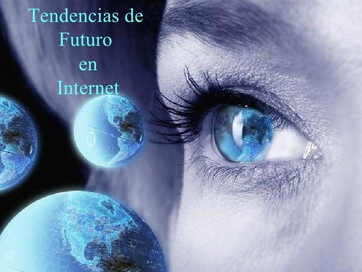 Tendencias de  Futuro  en Internet