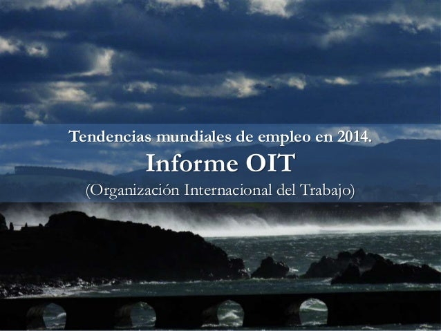 Tendencias mundiales de empleo en 2014. Informe OIT (Organización Internacional del Trabajo)