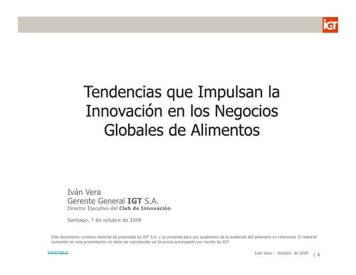 Iván Vera            Gerente General IGT S.A.            Director Ejecutivo del Club de Innovación             Santiago, 7...