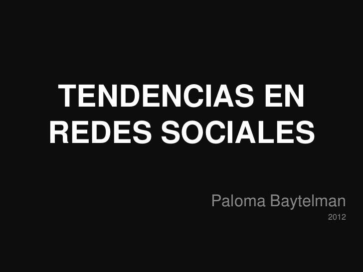 TENDENCIAS ENREDES SOCIALES        Paloma Baytelman                     2012
