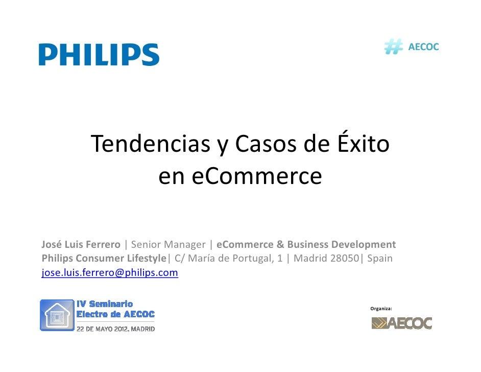 AECOC          Tendencias y Casos de Éxito               en eCommerceJosé Luis Ferrero | Senior Manager | eCommerce & Busi...