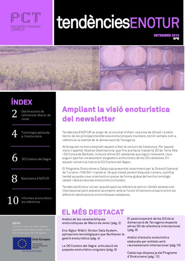 SETEMBRE 2013 Nº5 Ampliant la visió enoturística del newsletter Tendències ENOTUR va sorgir de la voluntat d'oferir una ei...