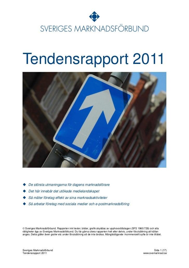 Tendensrapport 2011 De största utmaningarna för dagens marknadsförare Det här innebär det utökade medielandskapet Så mä...