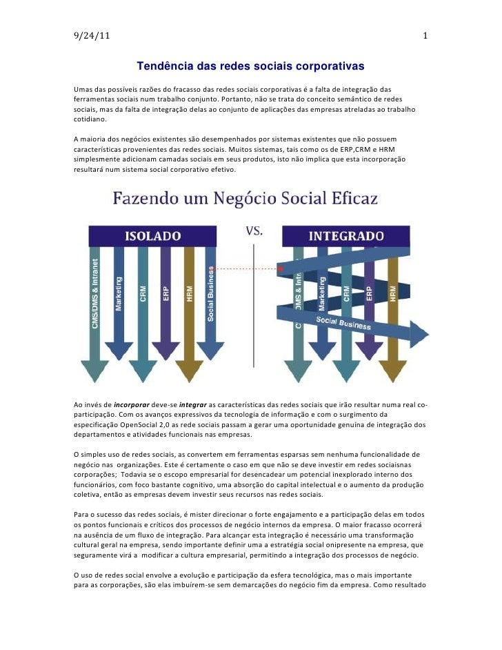 Tendência das redes sociais corporativas<br />Umas das possíveis razões do fracasso das redes sociais corporativas é a fal...