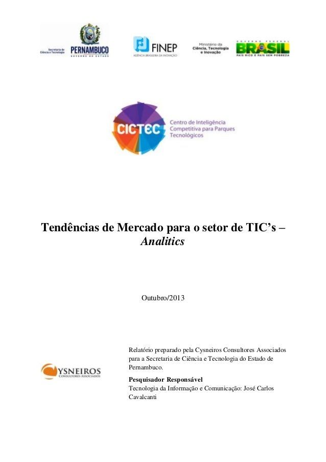 Tendências de Mercado para o setor de TIC's – Analitics  Outubro/2013  Relatório preparado pela Cysneiros Consultores Asso...