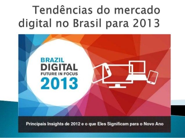  Os pontos principais que a pesquisa revela têm a ver com a alta expressividade do mercado digital no Brasil em comparaçã...