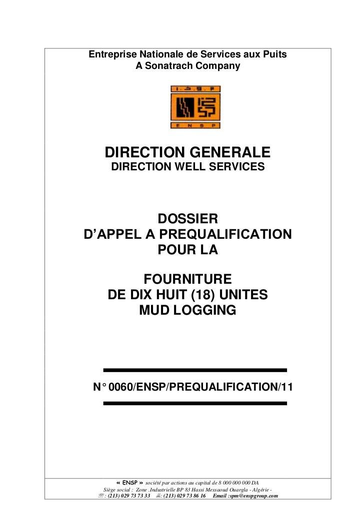 Entreprise Nationale de Services aux PuitsA Sonatrach CompanyDIRECTION GENERALEDIRECTION WELL SERVICESDOSSIER D'APPEL A PR...
