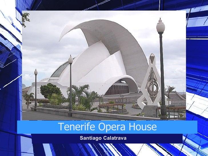 Tenerife Opera House Santiago Calatrava