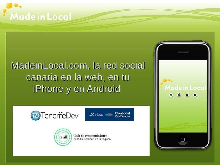 MadeinLocal.com, la red social  canaria en la web, en tu    iPhone y en Android