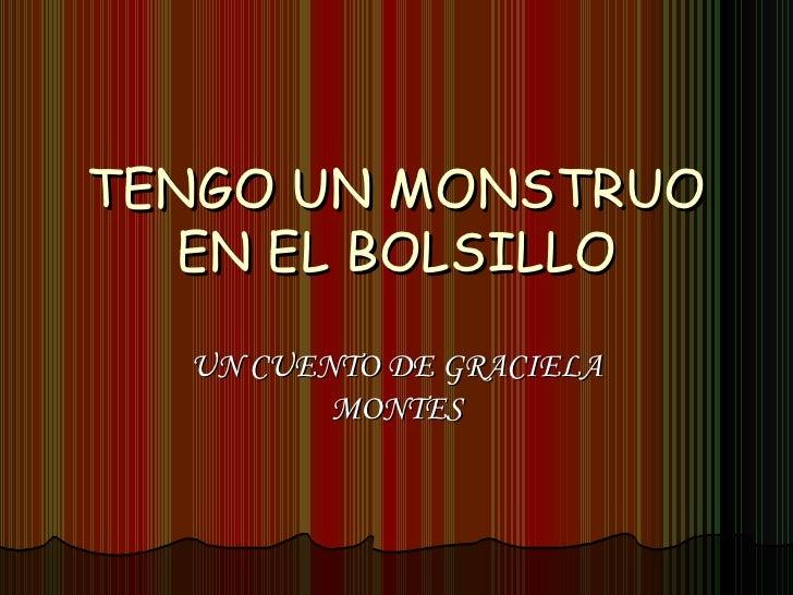 TENGO UN MONSTRUO EN EL BOLSILLO UN CUENTO DE GRACIELA MONTES