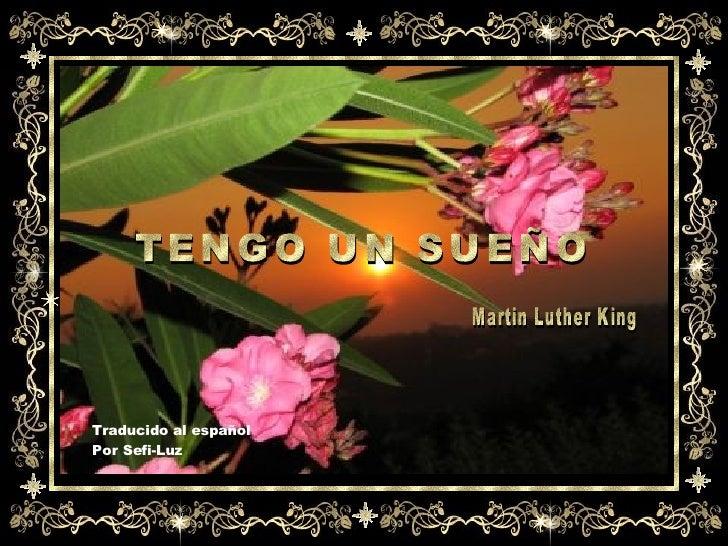 TENGO UN SUEÑO Martin Luther King Traducido al español Por Sefi-Luz