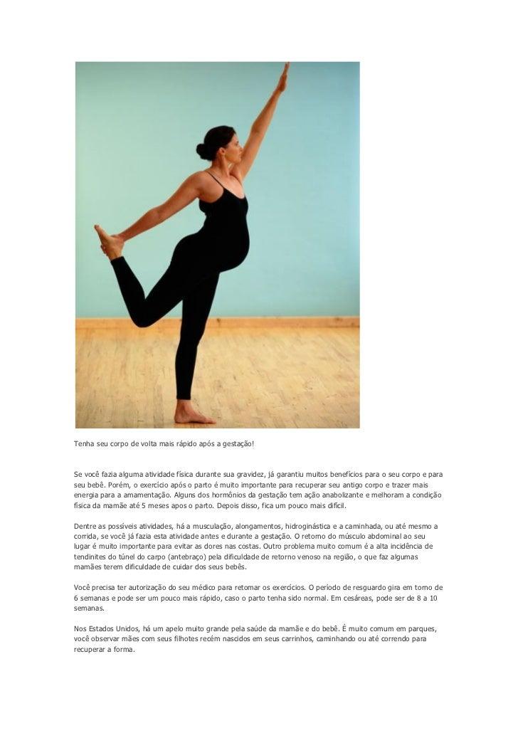 Tenha seu corpo de volta mais rápido após a gestação!Se você fazia alguma atividade física durante sua gravidez, já garant...