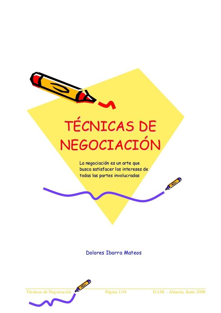 TÉCNICAS DE                 NEGOCIACIÓN                          La negociación es un arte que                          bu...