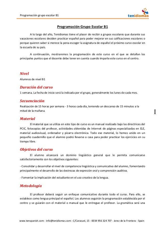 Programación grupo escolar B1 www.tenspanish.com - info@tenidiomas.com - C/Caracuel, 15 - 0034 956 324 707 - Jerez de la F...