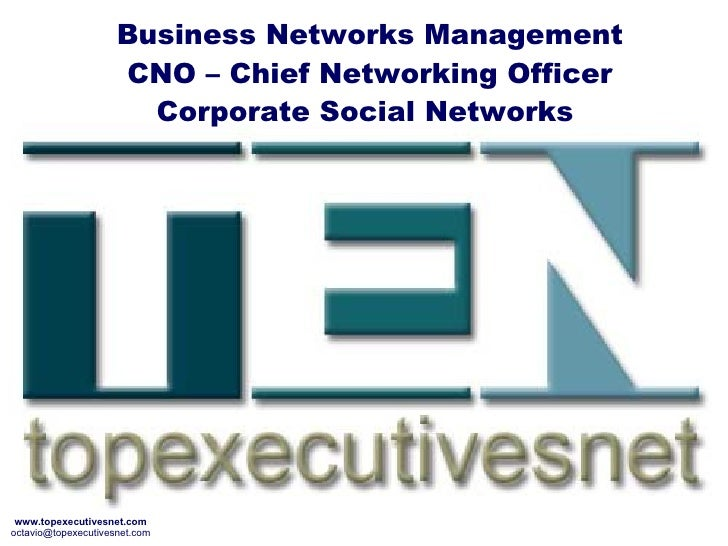 Business Networks Management CNO – Chief Networking Officer Corporate Social Networks