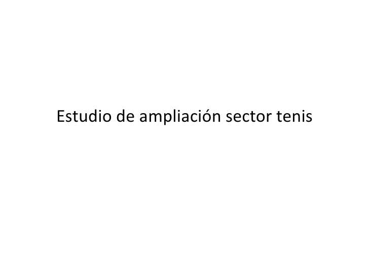 Estudio de ampliación sector tenis