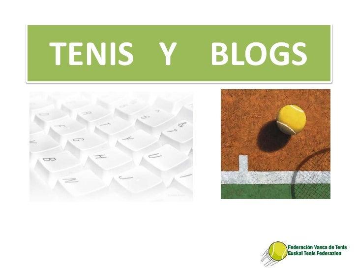 TENIS   Y    BLOGS<br />