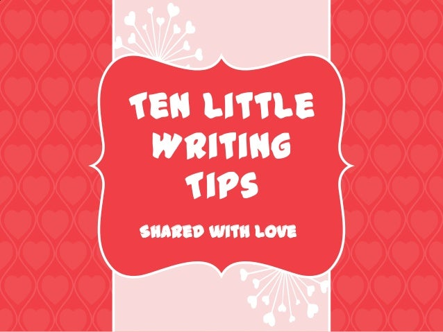 Ten Little Writing Tips