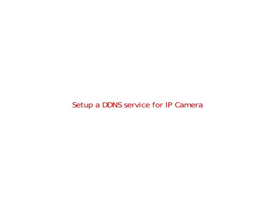 Setup a DDNS service for IP Camera