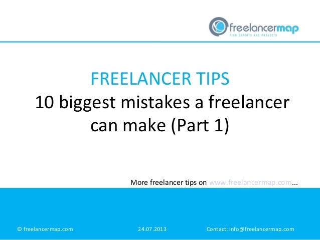 FREELANCER TIPS 10 biggest mistakes a freelancer can make (Part 1) More freelancer tips on www.freelancermap.com...  © fre...