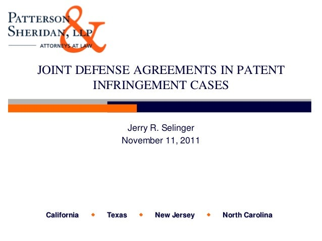JOINT DEFENSE AGREEMENTS IN PATENT        INFRINGEMENT CASES                      Jerry R. Selinger                     No...