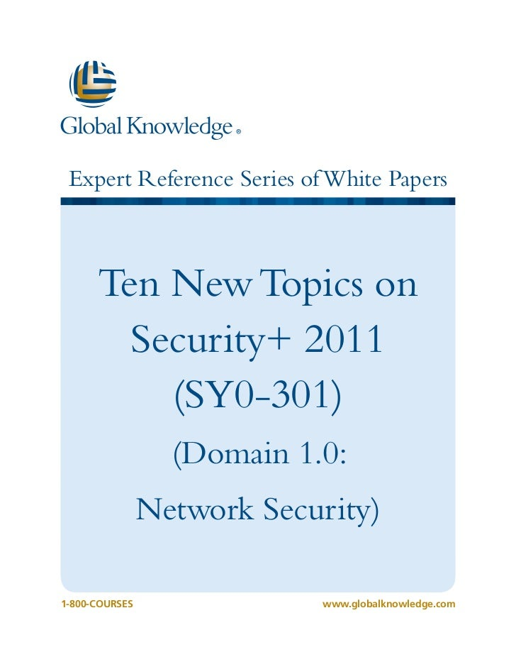 Expert Reference Series of White Papers      Ten New Topics on        Security+ 2011          (SY0-301)                  (...