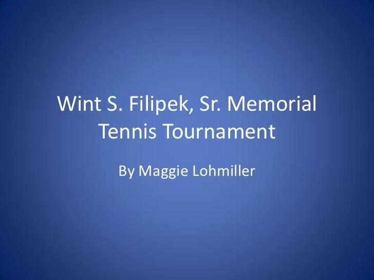 Wint S. Filipek, Sr. Memorial Tennis Tournament <br />By Maggie Lohmiller<br />