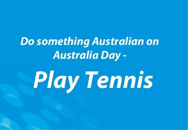 Do something Australian onAustralia Day -Play Tennis