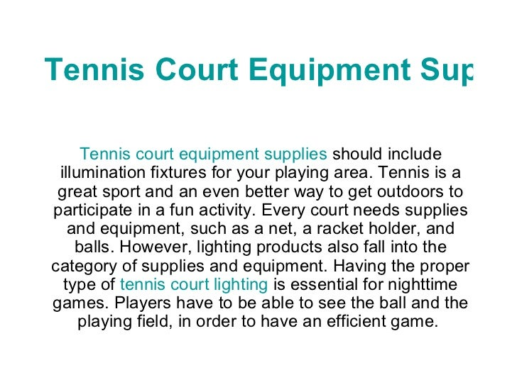 Tennis Court Equipment Supplies Tennis court equipment supplies  should include illumination fixtures for your playing are...