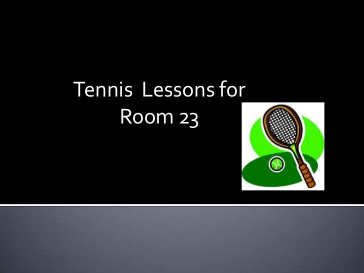 Tennis  Lessons for Room 23<br />